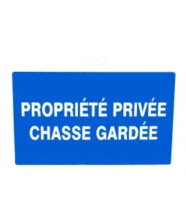 """SIGNALETIQUE """"PROPR. PRIV. CHASSE GARDEE"""""""